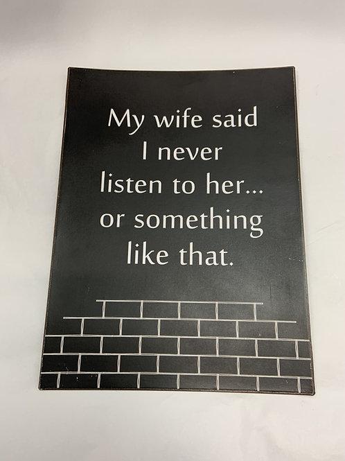 My Wife Said Sign