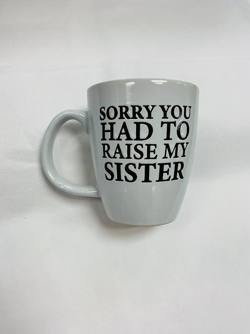 Sorry Sister Mug