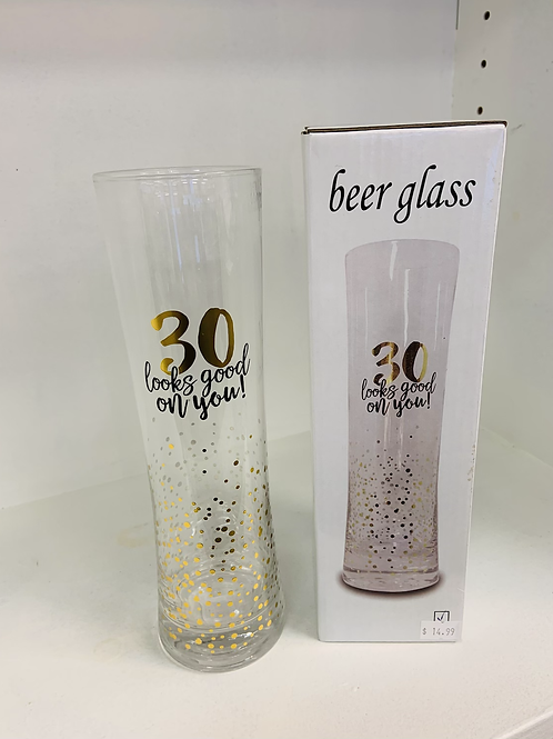 30 looks good on you Beer Glass