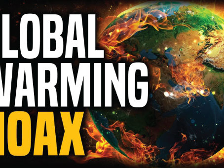 Global Warming is a HOAX!