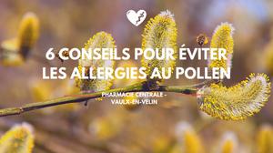 Conseils pour éviter les allergies au pollen