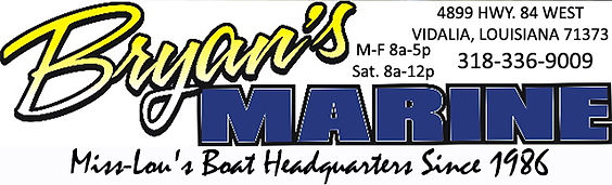 """Bryan's Marine advertisement with their motto:  """"Miss-Lou's Boat Headquartes Since1986"""" and address 4899 Highway 84 West, Vidalia, Louisiana, 71373, phone number 318-336-9009, hours monday through friday 8 am to 5 pm, saturday 8 am to 12 noon."""