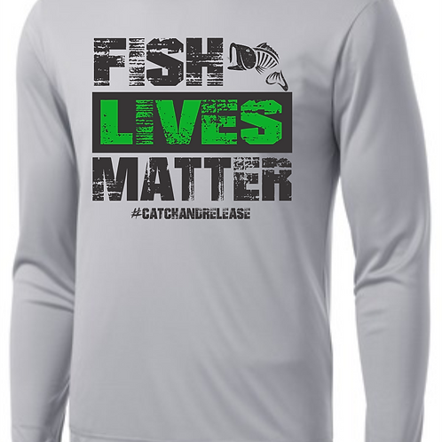 FISH LIVES MATTER Long sleeve Performance Tee