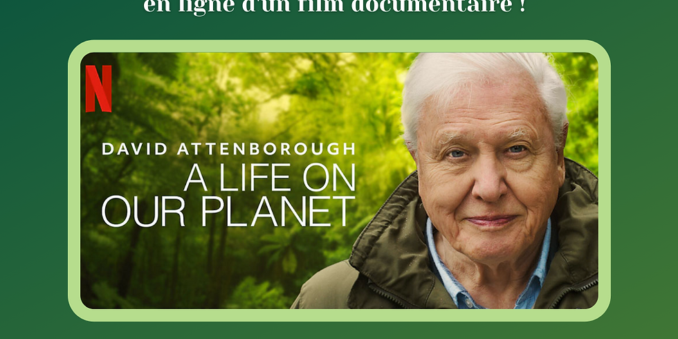"""Projection documentaire """"A life on our Planet"""""""