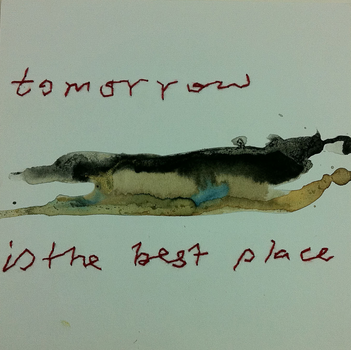 Tomorrow is the best place