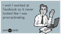 Someecards- Facebook Procrastination