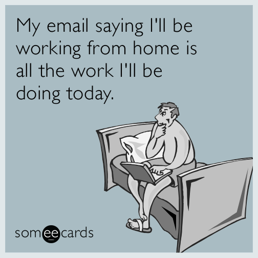 Someecards- Working from Home