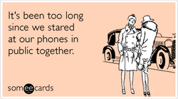 Someecards- Stare at Phones