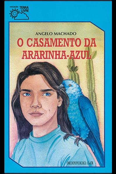 O CASAMENTO DA ARARINHA AZUL