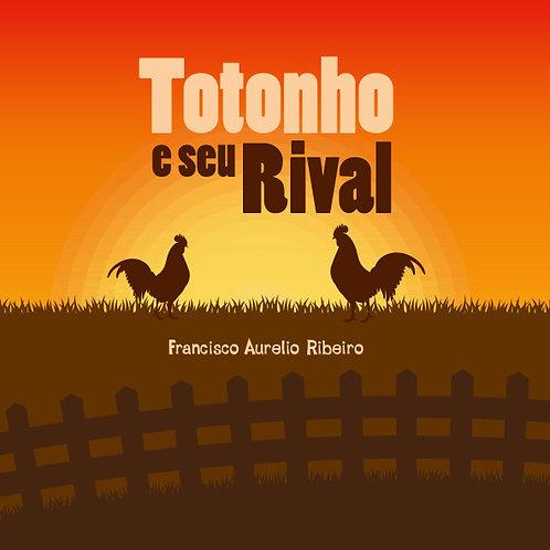 TOTONHO E SEU RIVAL