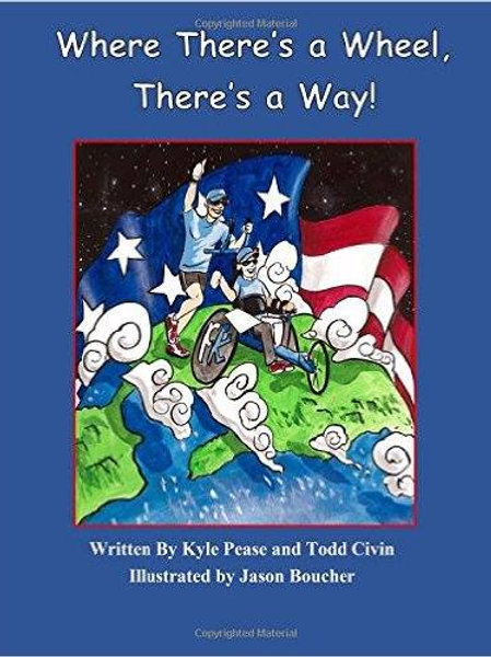 Where There's a Wheel There's a Way by Kyle Pease & Todd Civin