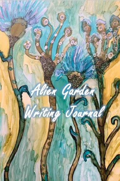 Alien Garden Journal by Zanymom Art