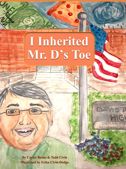 I Inherited Mr. D's Toe ~ By Carter Bemis and Todd Civin