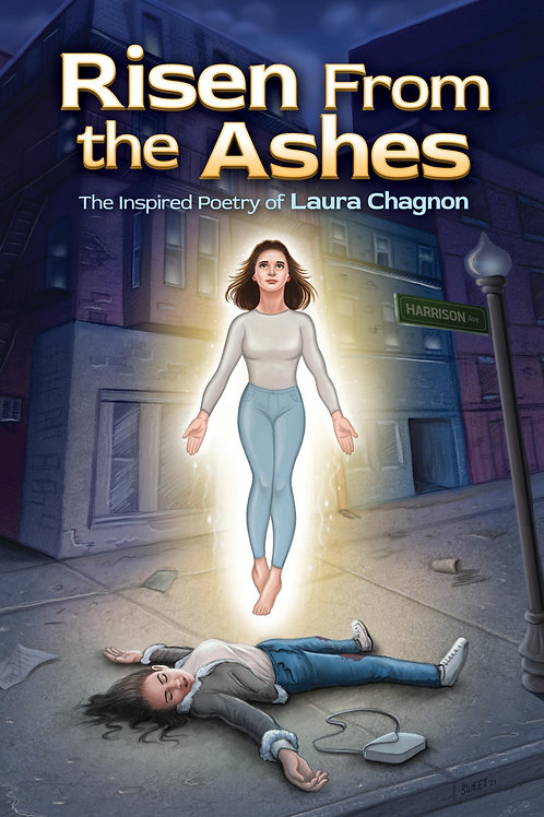 Risen From the Ashes ~ The Inspired Poetry of Laura Chagnon