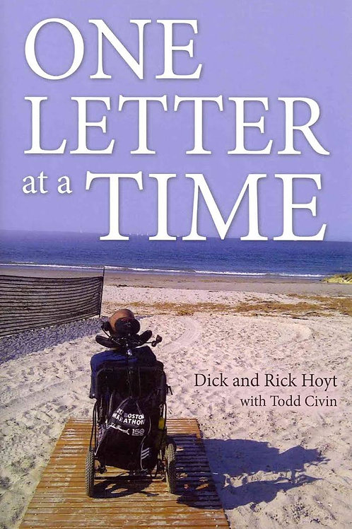 One Letter at a Time by Dick & Rick Hoyt