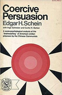 Coercive persuasion by Edgar schein.jpg
