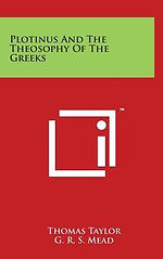 Plotinus and the Theosophy of the Greeks