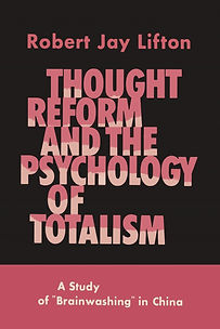 Thought Reform and the Psychology of Tot