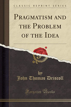 Pragmatism and the Problem of the Idea.j