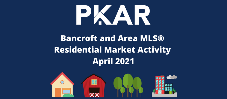 Bancroft and Area MLS® Residential Market Activity April 2021
