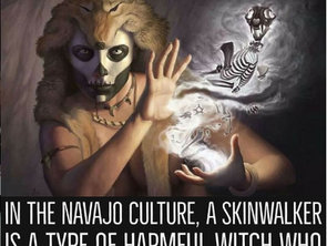 """""""The Skinwalkers"""" Navajo Tradition Shape Shifters"""
