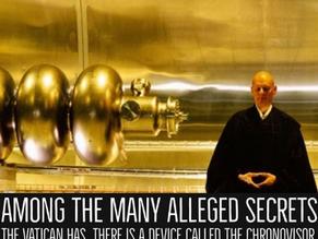 The Vatican Chronvisor Among The Many Alleged Secrets