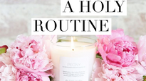 Create a Holy Routine