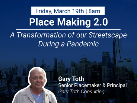 Place Making 2.0: A Transformation of our Streetscape During a Pandemic
