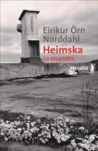 Heimska –La Stupidité