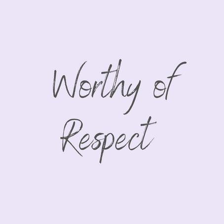 Worthy of Respect