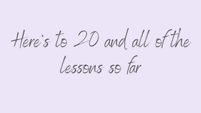Here's to 20 and All of the Lessons so Far