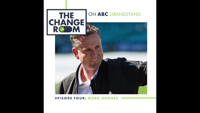 ABC Grandstand & The Change Room: Episode 4 - Mark Hughes