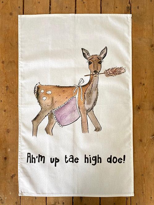 Ah'm up tae high doe Tea Towel