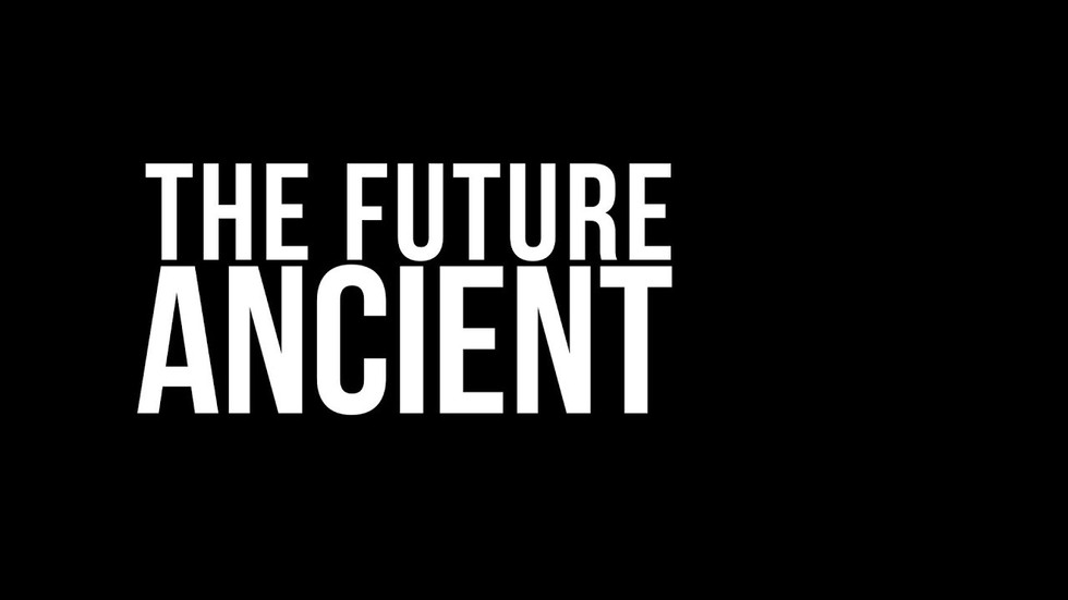 The Future Ancient