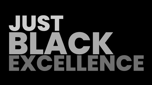 Just B.E. = Just Black Excellence