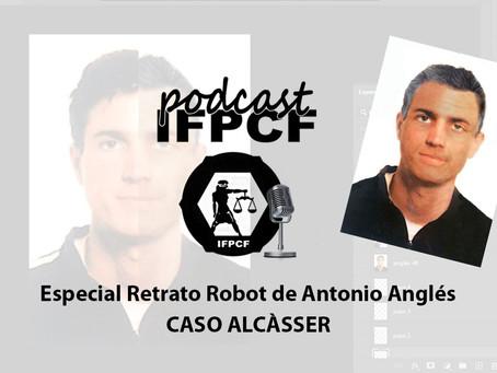 Podcast 2x15: Especial Retrato Robot de Antonio Anglés. Caso Alcasser