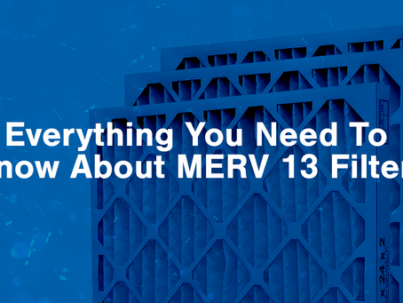 Can MERV 13 Filters Stop the COVID-19 Virus?