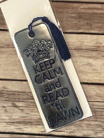 Keep Calm and Read 'til Dawn  Vinyl Bookmark - Ready to Ship
