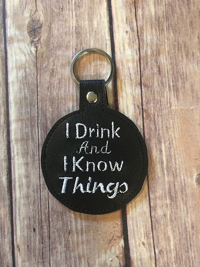 I Drink and I Know Things Embroidered Key Chain