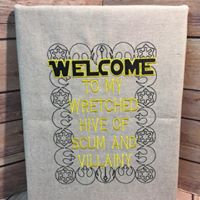 Welcome to My Wretched Hive...Wall Art - Made To Order