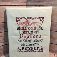 Meddle Not in Affairs of Dragons -Wall Art - Made To Order