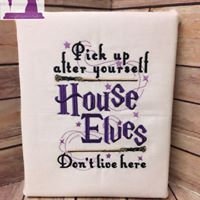 House Elves Don't Live Here -Wall Art - Made To Order