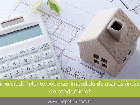 Condômino inadimplente pode ser impedido de usar as áreas comuns do condomínio?