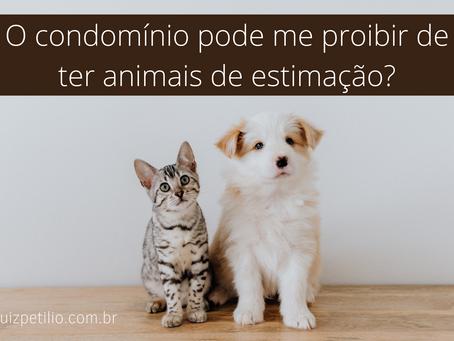 O condomínio pode me proibir de ter animais de estimação?