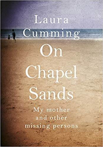 On Chapel Sands is acclaimed author Laura Cumming's new memoir