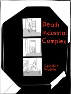 Death Industrial Complex 2020 finalist for The Believer Magazine Book Award