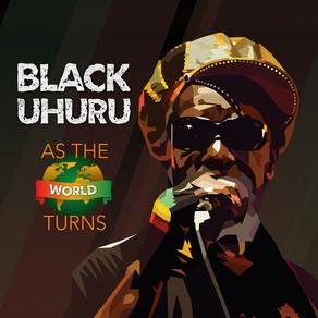 Black Uhuru - As The World Turns