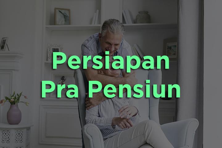 Persiapan Pra Pensiun.2