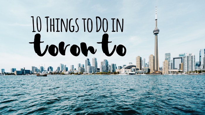 10 Things to do in Toronto