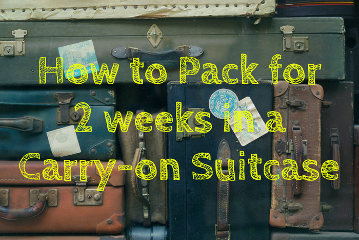 How To Pack for a 2 Week Trip in a Carry On